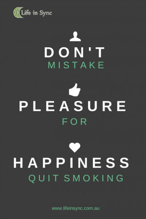 Great Quotes To Help Quit Smoking http://lifeinsync.com.au/2014/03/04 ...