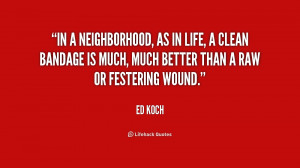 In a neighborhood, as in life, a clean bandage is much, much better ...