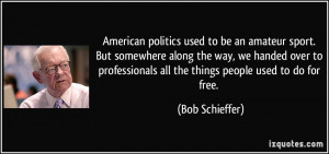 politics used to be an amateur sport. But somewhere along the way, we ...