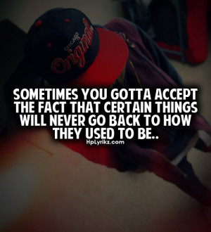 Sometimes you gotta accept the fact that certain things will never go ...