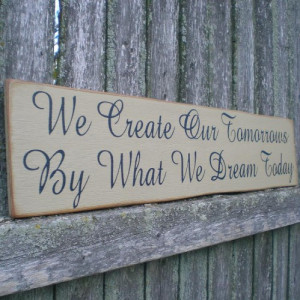Primitive Wall Decor Wood Sign- We Create Our Tomorrows
