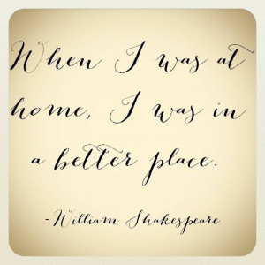 Shakespeare Quot Home Quote