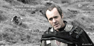 Stannis Baratheon Quotes When stannis used this quote