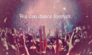 dance, freedom, party, quote
