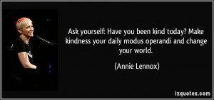 Ask yourself: Have you been kind today? Make kindness your daily modus ...
