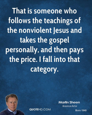 That is someone who follows the teachings of the nonviolent Jesus and ...