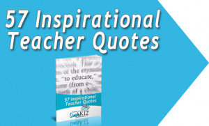 Inspirational Teacher Quotes, Teaching quotes