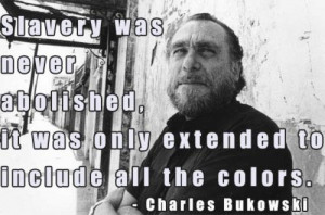 Slavery Was Never Abolished. it Was Only Extended To Include All The ...