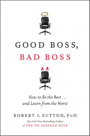 Bob Sutton's Good Boss, Bad Boss: A Review. Of the First Page.