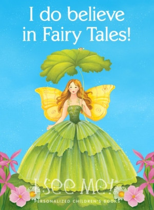 Do Believe in Fairy Tales!