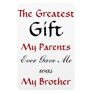 brother_quote_magnet-r25bd4a1f40f1409a81b0bec475abca6d_am0uf_8byvr_512 ...