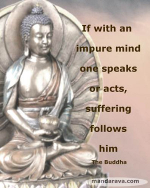 Famous Buddha Quotes - Acting With Impure Mind Brings Suffering