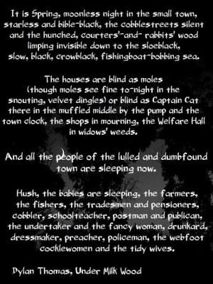 ... by Dylan Thomas. Hear it read by Richard Burton for greatest effect