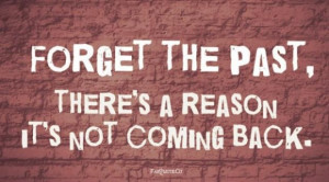 Forget the past quote