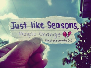 just_like_seasons_people_change_sad_photography_quote_quote
