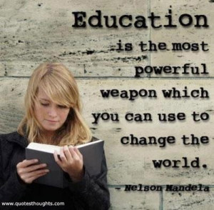 Education quotes thoughts nelson mandela weapon powerful world