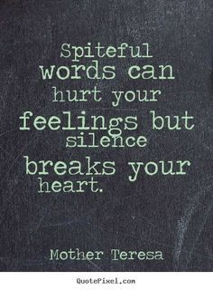 Hurtful words are never the answer. At the end you only hurt yourself ...