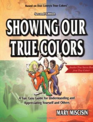 Showing Our True Colors: A Fun, Easy Guide for Understanding and ...