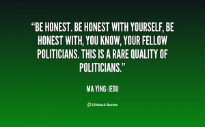 quote-Ma-Ying-jeou-be-honest-be-honest-with-yourself-be-141831_1.png