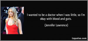 wanted to be a doctor when I was little, so I'm okay with blood and ...