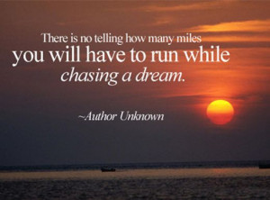 There is no telling how many miles you will have to run while chasing ...