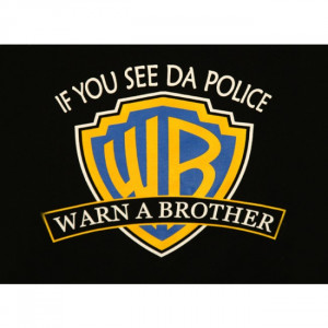 If you see da police WARN A BROTHER - Funny Mexican T-shirts