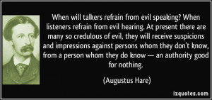 When will talkers refrain from evil speaking? When listeners refrain ...