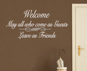 ... -Art-Sticker-Quote-Vinyl-Welcome-Enter-as-Guests-Leave-as-Friends-FR7