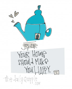 posted in inspire tagged a happy home be happy at home fill your home ...
