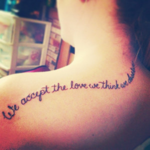 ... Curve placement on shoulder blade. Perks of Being a Wallflower quote