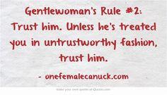 ... him. Unless he's treated you in untrustworthy fashion, trust him