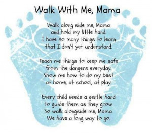 Quotes And Sayings: Walk with me, Mama