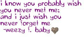 Wish You Never Forget Me Quote