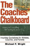 The Coaches' Chalkboard: Inspiring Quotations for Athletes, Coaches ...