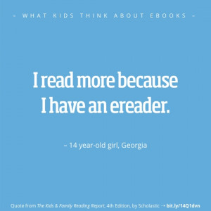 What kids think about ebooks - best quotes - girl Georgia