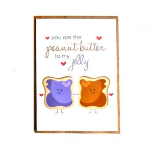 Peanut Butter And Jelly Love Quotes Peanut butter to my jelly'