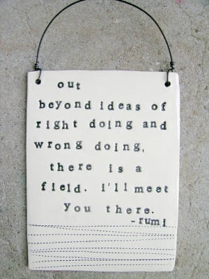 ... Quotes, Rumi Quotes, Quotes Quotes, Fields, Quotes Forbidden Love