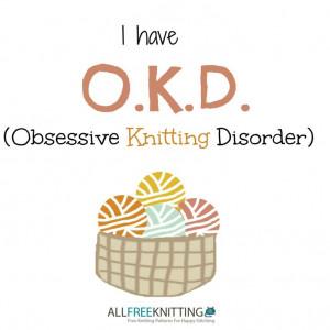 obsessive knitting disorder.