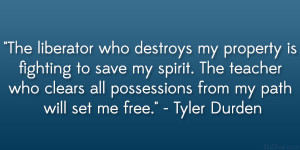 The liberator who destroys my property is fighting to save my spirit ...