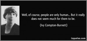 Well, of course, people are only human... But it really does not seem ...