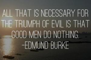 , Epic Quotes, Good Men, Edmund Burke Quotes, Quotes Words, Quotes ...