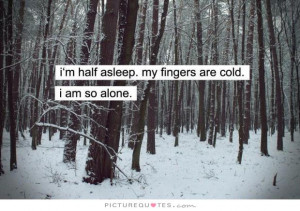 Alone Quotes Tired Quotes Cold Quotes