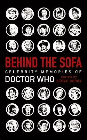 "... Behind the Sofa: Celebrity Memoirs of Doctor Who"" by Steve Berry"