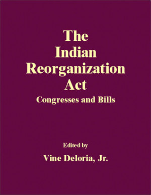 """Start by marking """"The Indian Reorganization Act: Congresses and ..."""