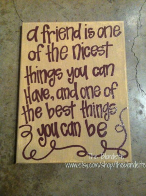 Friend quote 9 x 12 inch canvas art. Quote Canvas. Friendship. Nicest ...