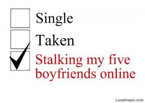 Stalking my five boyfriends online