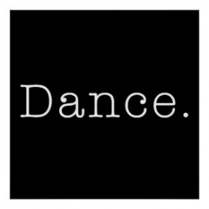 Dance. Black And White Dance Quote Template Poster