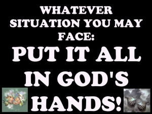 Put It All In God's Hands! – Bible Quote