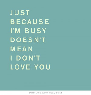 Just Because I Love You Quotes