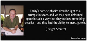 Today's particle physics describe light as a crumple in space, and we ...